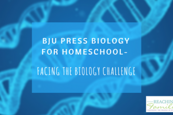 BJU Press Biology for Homeschool – Facing the Biology Challenge