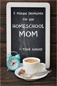 Tina Nahid 5 minute Devotions for the Homeschool Mom