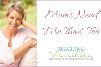Moms Need Me Time – Finding Time to Recharge