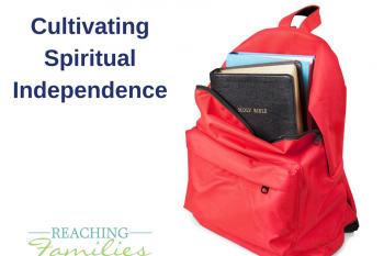 Teaching Spiritual Independence